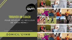 trouver un coach DOMICIL'GYM ®